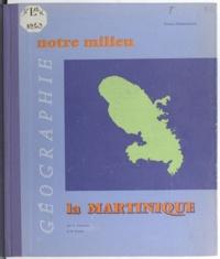 André Journaux et René Parisse - Géographie de la Martinique - À l'usage des cours élémentaires.