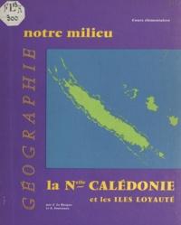 André Journaux et Jean Le Borgne - Géographie de la Nouvelle Calédonie et des Iles Loyauté - À l'usage des cours élémentaires.