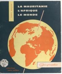 André Journaux et Lucile Marbeau - Géographie : La Mauritanie - À l'usage des cours moyens de la République islamique de Mauritanie.
