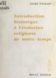 André Joussain - Introduction historique à l'évolution religieuse de notre temps.