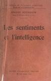 André Joussain et Gustave Le Bon - Les sentiments et l'intelligence.