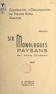 André Jouzeau - La Coopérative d'organisation du théâtre rural amateur présente : Six monologues paysans.