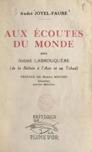 André Joyel-Faure et  Comité des amis d'André Labrou - Aux écoutes du monde avec André Labrouquère - De la Bolivie à l'Asie et au Tchad.