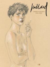 André Juillard - Carnets secrets - 2004-2020.