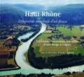 André Juillard - Haut Rhône - L'empreinte ancestrale d'un fleuve.