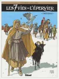 André Juillard et Patrick Cothias - Les 7 Vies de l'Epervier  : L'intégrale.