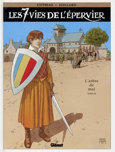 André Juillard et Patrick Cothias - Les 7 Vies de l'Epervier Tome 3 : L'Arbre de mai.