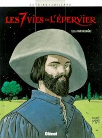 André Juillard et Patrick Cothias - Les 7 Vies de l'Epervier Tome 6 : La Part du diable.