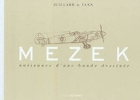 André Juillard et  Yann - Mezek, naissance d'une bande dessinée.