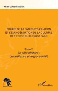 Histoiresdenlire.be Figure de la paternité-filiation et l'évangélisation de la culture des Lyele du Burkina Faso Tome 2 - Le père trinitaire : bienveillance et responsabilité Image