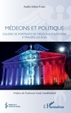 André Julien Fabre - Médecins et politique - Galerie de portraits de médecins politiciens à travers les âges.