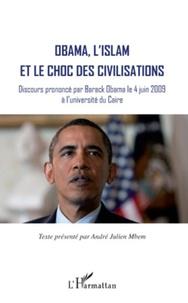 André Julien Mbem - Obama, l'islam et le choc des civilisations - Discours prononcé le 4 juin 2009 à l'université du Caire.