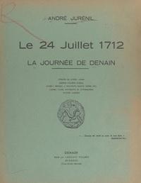 André Jurenil et  Collectif - Le 24 juillet 1712 - La journée de Denain.