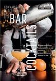 André Jutan et Joël Guérinet - Connaissances et techniques du bar et des cocktails - MC et BP Barman tous niveaux du CAP au BTS.