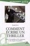 André Jute - Comment écrire un thriller - L'art et la manière de le composer et de réussir à le publier.