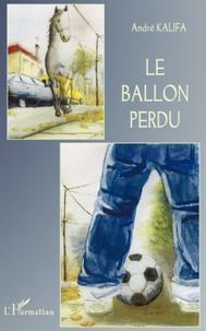 André Kalifa - Le ballon perdu.