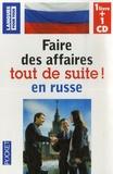 André Karnycheff et Marie-José Selaudoux - Faire des affaires tout de suite en russe. 1 CD audio
