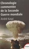 André Kaspi - Chronologie commentée de la Seconde Guerre mondiale.