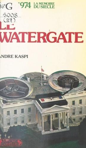 Le Watergate. 1972-1974