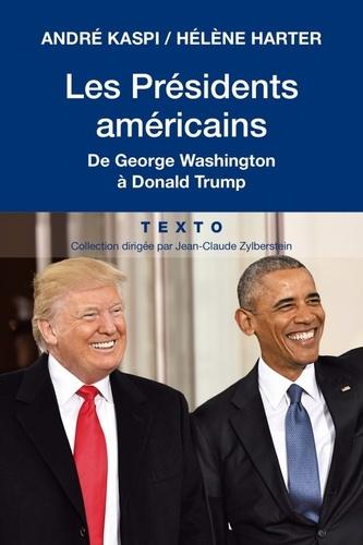 Les présidents américains. De George Washington à Donald Trump