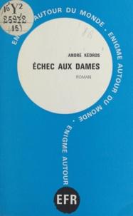 André Kédros - Échec aux dames.
