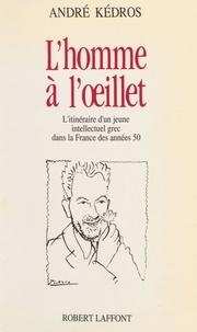 André Kédros - L'Homme à l'oeillet.