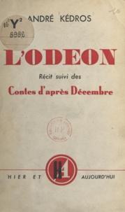 André Kédros - L'Odéon - Suivi de Contes d'après décembre.