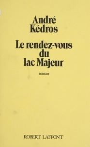 André Kédros - Le Rendez-vous du lac Majeur.