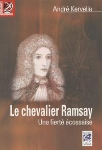 André Kervella - Le chevalier Ramsay - Une fierté écossaise.
