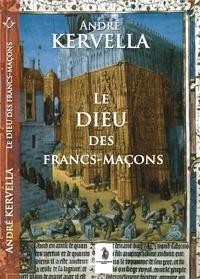 André Kervella - Le Dieu des francs-maçons.