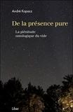 André Kopacz - De la présence pure - La plénitude ontologique du vide.