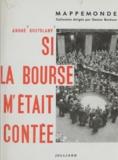 André Kostolany et Françoise Roussel - Si la Bourse m'était contée.