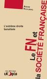 André Koulberg - Le FN et la société française - L'extrême droite banalisée.