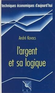 André Kovacs - L'Argent et sa logique : un fil d'Ariane dans le dédale monétaire.