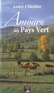 André L'Héritier - Amours au pays vert.
