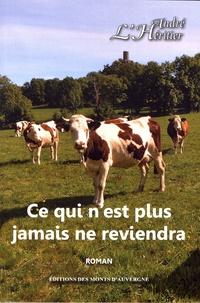 André L'Héritier - Ce qui n'est plus jamais ne reviendra.
