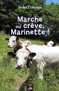André L'Héritier - Marche ou crève Marinette.