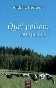 André L'Héritier - Quel poison, cette Justine !.