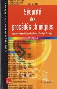 Sécurité des procédés chimiques- Connaissances de base et méthodes d'analyse des risques - André L. J. Laurent |
