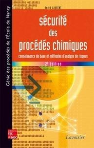 André L. J. Laurent - Sécurité des procédés chimiques - Connaissances de base et méthodes d'analyse des risques.