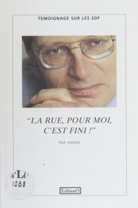 André - La rue pour moi, c'est fini !.