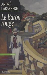 André Labarrère - Le baron rouge.