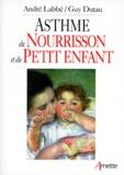 André Labbé et Guy Dutau - Asthme du nourrisson et du petit enfant.