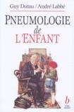 André Labbé et Guy Dutau - Pneumologie de l'enfant.