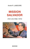 André Labidoire - Mission Salvador - Chili (avril-mai 1972).