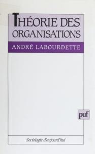André Labourdette - Théorie des organisations.