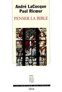 André LaCocque et Paul Ricoeur - Penser la Bible.