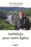 André Lacrampe - Ambitions pour notre Eglise.