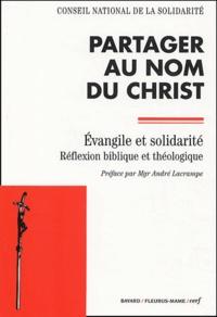 André Lacrampe et  Collectif - Partager au nom du Christ - Evangile et solidarité, réflexion bibliqueet théologique.