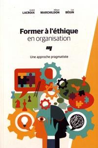 André Lacroix et Allison Marchildon - Former à l'éthique en organisation - Une approche pragmatiste.
